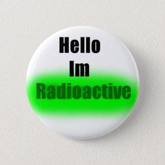 Hello Im Radioactive Button