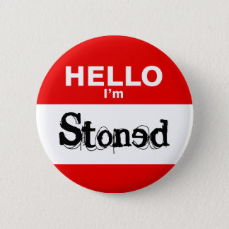 Hello I'm Stoned Funny Nametag 2 Inch Round Button