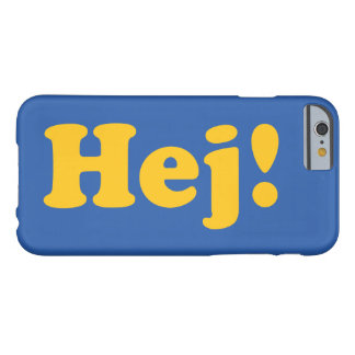 """hello"" in Swedish Barely There iPhone 6 Case"