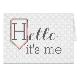 Hello it's me   Thinking of You Stationary Card
