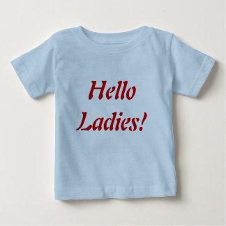Hello ladies!  baby boy baby T-Shirt