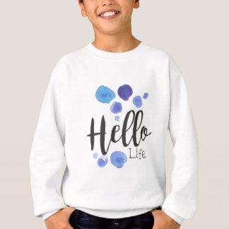 Hello Life Beauty Promo Sign Watercolor Stylized H Sweatshirt