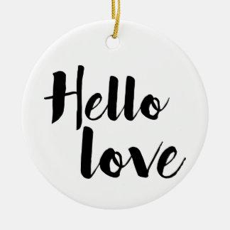 Hello Love Ceramic Ornament
