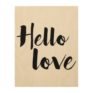 Hello Love Wood Print