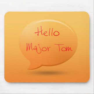 Hello major tom mouse pad