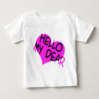 Hello My Dear Baby T-Shirt