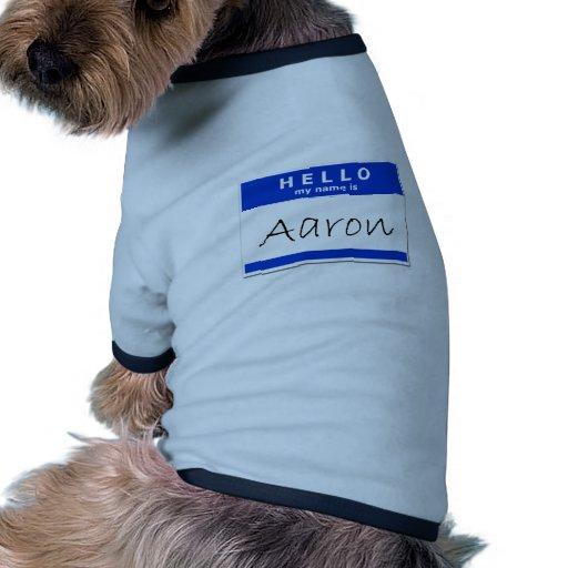 Hello My Name Is Aaron Pet T Shirt