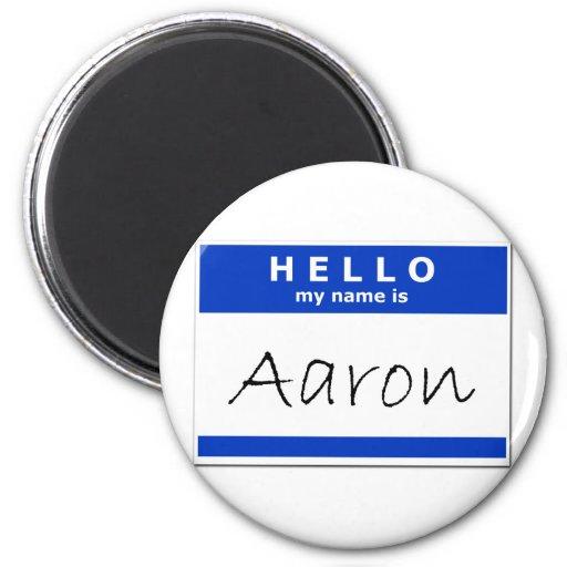 Hello My Name Is Aaron Fridge Magnet