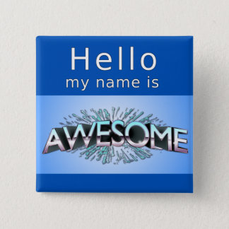 Hello My Name Is Awesome 2 Inch Square Button