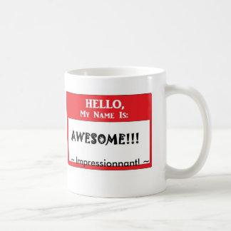 Hello, my name is AWESOME Coffee Mug