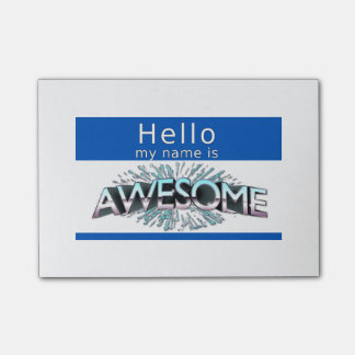 Hello My Name Is Awesome Post-it® Notes