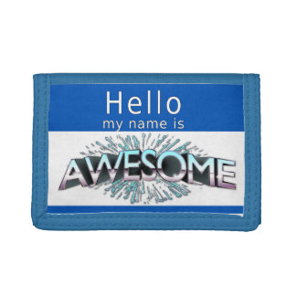 Hello My Name Is Awesome Tri-fold Wallet