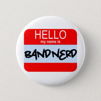 Hello! My Name Is Band Nerd 2 Inch Round Button