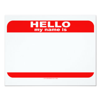 """Hello my name is BLANK copy 4.25"""" X 5.5"""" Invitation Card"""