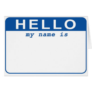 Hello - My name is  Greeting Cards
