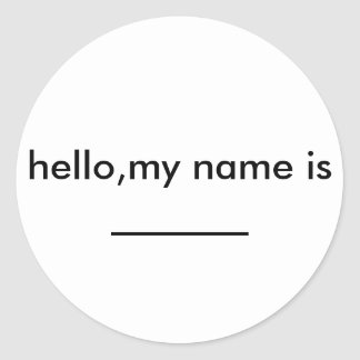 hello my name is ........... classic round sticker