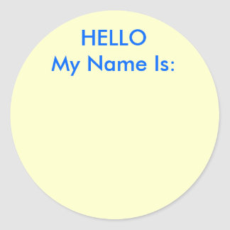 HELLO My Name Is: Classic Round Sticker