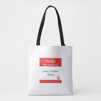 Hello My Name is Crazy Chicken Person Tote Bag