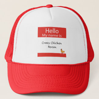 Hello My Name is Crazy Chicken Person Trucker Hat