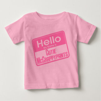 Hello My Name Is Cutie McCrappypants Baby T-Shirt