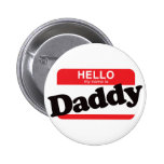 Hello My Name Is Daddy 2 Inch Round Button
