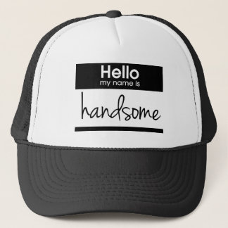 'Hello My Name Is Handsome' Trucker Hat