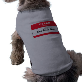 Hello my name is Personalized Dog Shirts