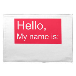 hello, my name is placemats... place mats