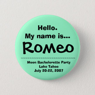 Hello.My name is Romeo 2 Inch Round Button