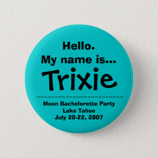 Hello.My name is Trixie 2 Inch Round Button