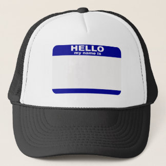 Hello, My name is... Trucker Hat