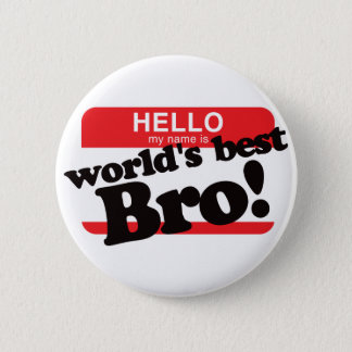 Hello My Name Is World's Best Brother 2 Inch Round Button