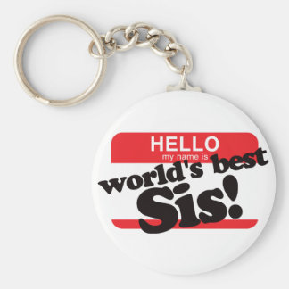 Hello My Name Is World's Best Sister Basic Round Button Keychain