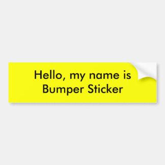 Hello, my name isBumper Sticker Bumper Sticker