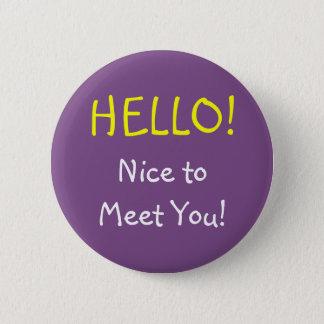 """""""HELLO!"""" """"Nice to Meet You!"""" Button"""
