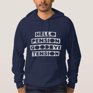 Hello Pension goodbye Tension Hoodie