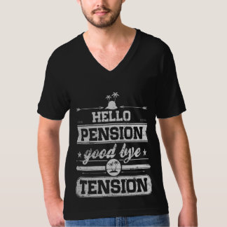 Hello Pension Goodbye Tension T-Shirt