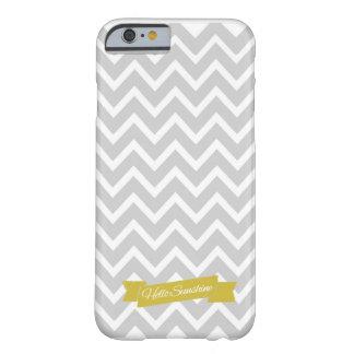 Hello Sunshine Chevron Gray iPhone 6 case