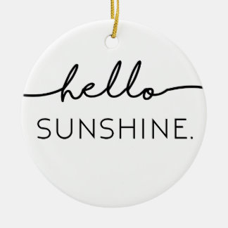 Hello Sunshine Round Ceramic Ornament