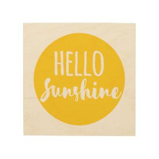Hello Sunshine Wood Print