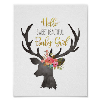 Hello Sweet Beautiful Baby Girl Deer Head Flowers Poster