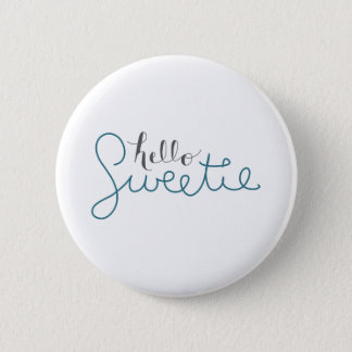 Hello Sweetie- button