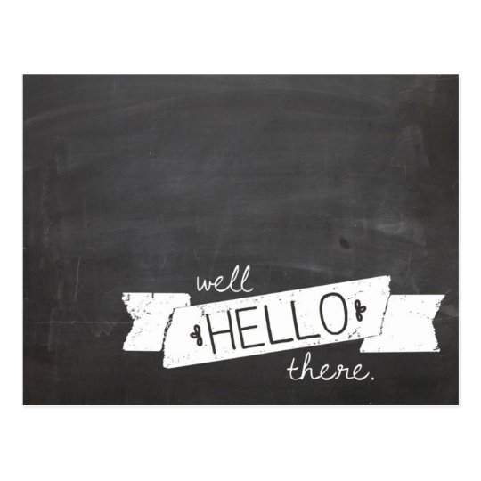 hello there chalkboard postcard