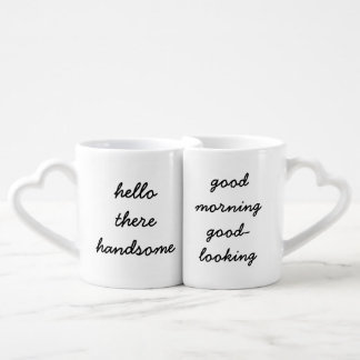 Hello There Handsome/Good Morning GoodLooking Mugs