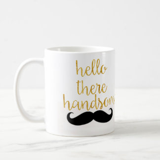 Hello There Handsome Mustache Mug