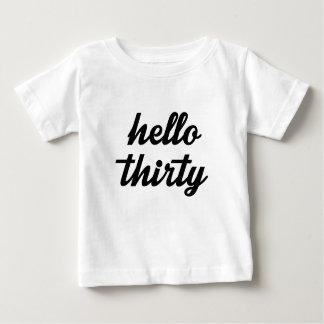 Hello Thirty Baby T-Shirt