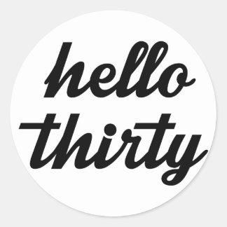 Hello Thirty Classic Round Sticker