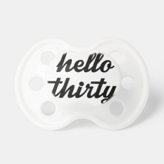 Hello Thirty Pacifier
