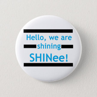 Hello, we are shining SHINee! 2 Inch Round Button