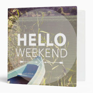 Hello Weekend 4 3 Ring Binders